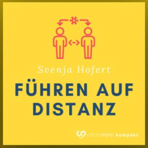 Führen auf Distanz von Svenja Hofert